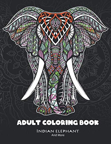 Adult Coloring book India Elelephant and More: Mandala Coloring Books for Adults Animals An Adult Coloring Book With 60 Detailed Mandalas Animal for Relaxation and Stress Relief 2020
