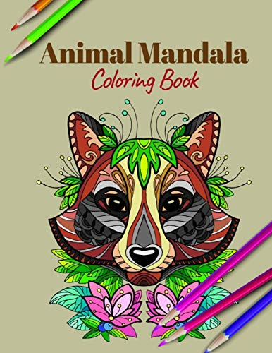 Animal Mandala Coloring Book: A Coloring Book Featuring Mandalas Inspired Flowers, Animals, and Paisley Patterns