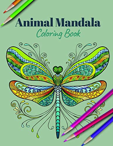 Animal Mandala Coloring Book: A Coloring Book for Adults Featuring Mandalas Inspired Flowers, Animals, and Paisley Patterns